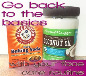 basic face care with baking soda and coconut oil