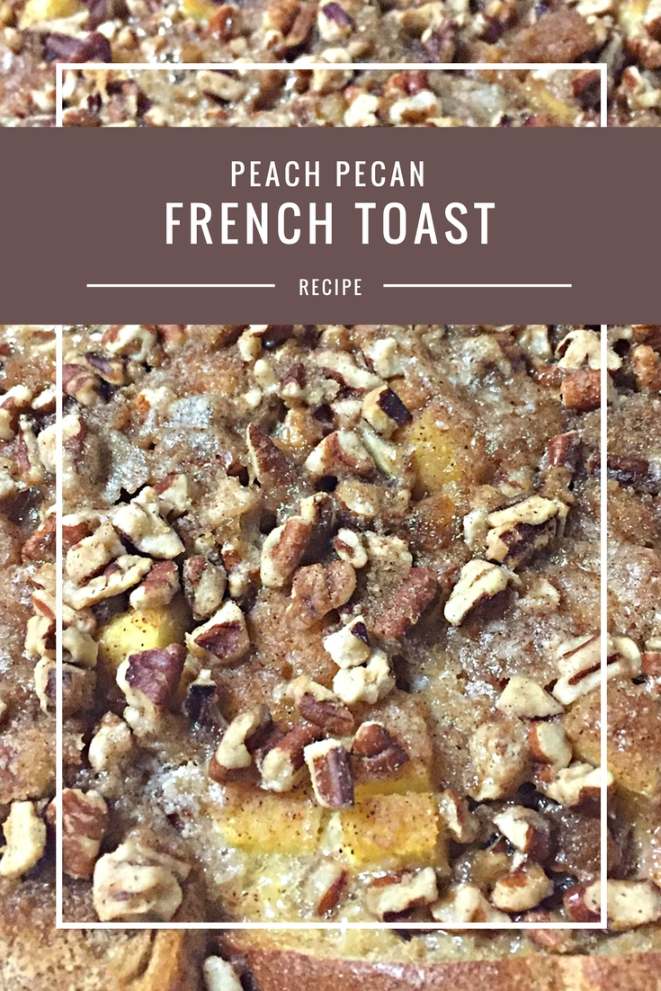 Peach Pecan French Toast bake from Body Compass Discovery's blog