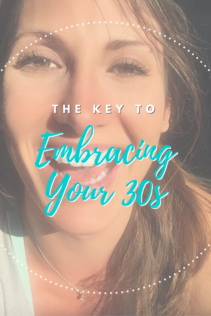 The-Key-to-Embracing-Your-30s