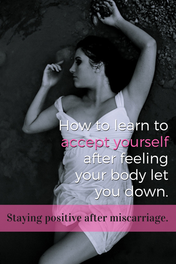 how to learn to accept yourself after miscarriage