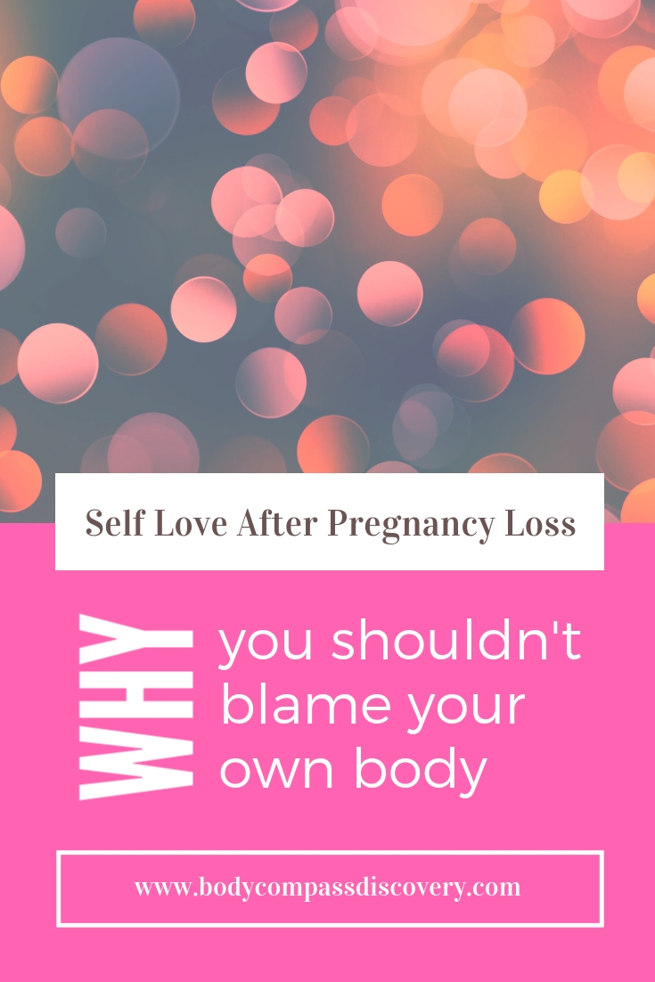 why you shouldn't blame your body after pregnancy loss