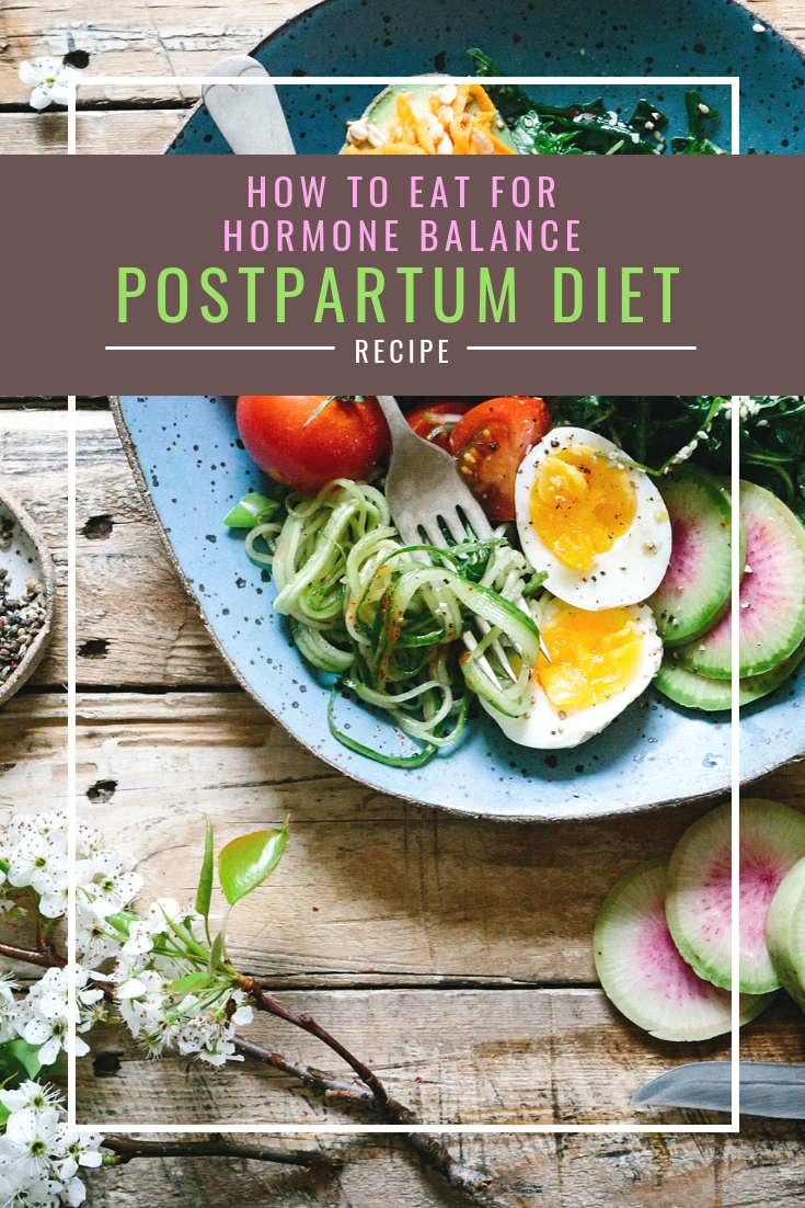 How to Eat for Hormone Balance - the right foods for a postpartum diet from Body Compass Discovery's blog